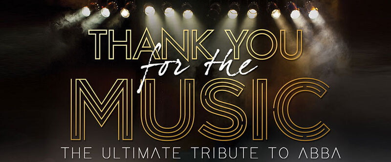 Thank You For the Music The ultimate tribute to ABBA 2021
